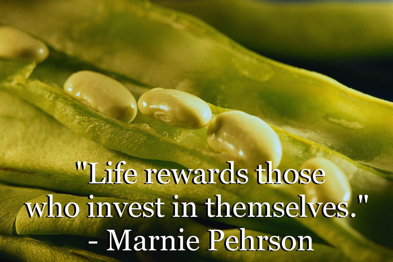 are you investing in yourself marnie marcus life rewards those who invest in themselves