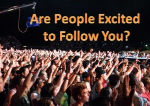 are people excited to follow you