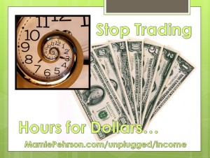 stop trading hours for dollars