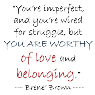 you are worthy quote brene brown